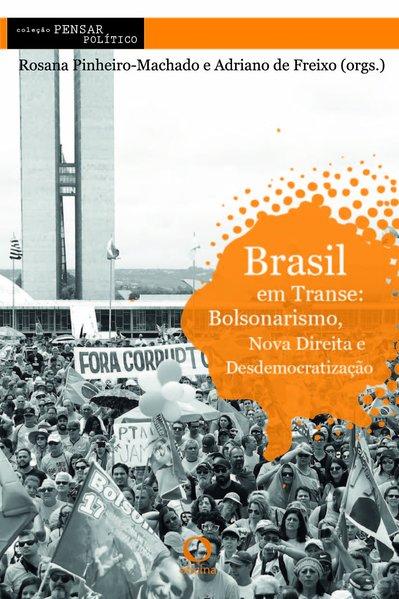Brasil em transe:. Bolsonarismo, nova direita e desdemocratização, livro de
