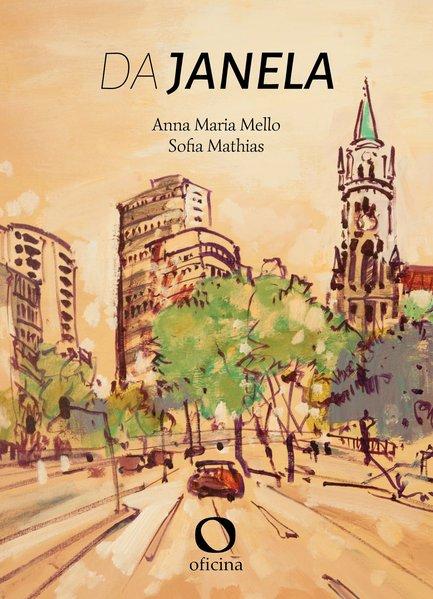 Da Janela, livro de Anna Maria Mello, Sofia Mathias
