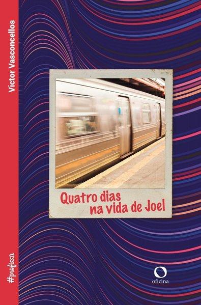 Quatro dias na vida de Joel, livro de Victor Vasconcellos