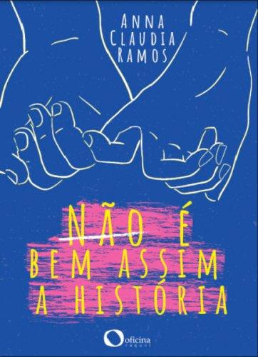 Não é bem assim a história, livro de Anna Claudia Ramos