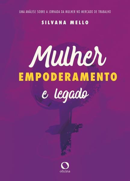 Mulher, empoderamento e legado, livro de Silvana Mello