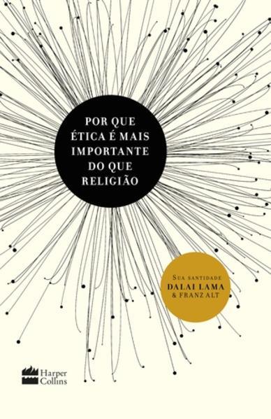 Porque ética é mais importante que religião, livro de Dalai Lama, Franz Alt