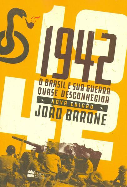 1942 : O Brasil e sua guerra quase desconhecida, livro de João Barone