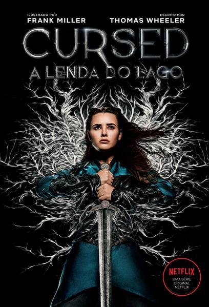 Cursed – A lenda do lago. Sobrecapa da série Netflix, livro de Frank Miller, Thomas Wheeler