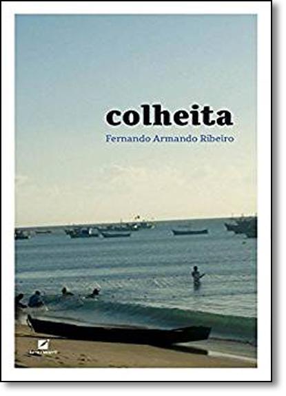 Colheita, livro de Fernando Armando  Ribeiro
