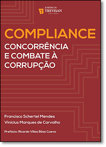 Compliance Concorrência e Combate À Corrupção, livro de Francisco Schertell Mendes