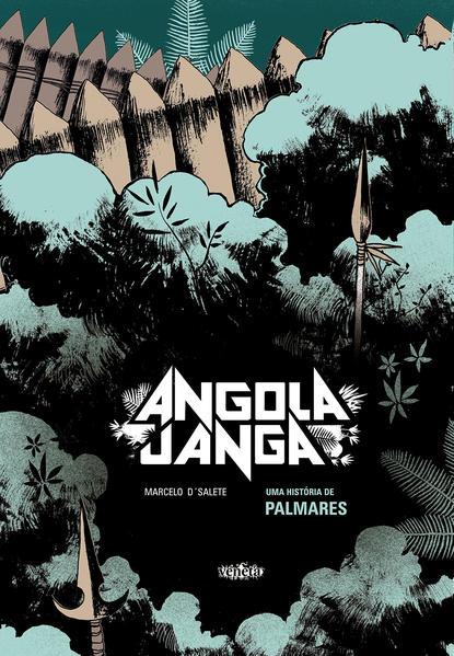 Angola Janga - Uma história de Palmares, livro de Marcelo DSalete