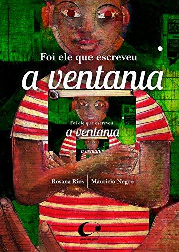 Foi ele que escreveu a ventania, livro de Rosana Rios