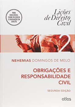 Lições de direito civil - Obrigações e responsabilidade civil - 2ª edição, livro de Nehemias Domingos de Melo