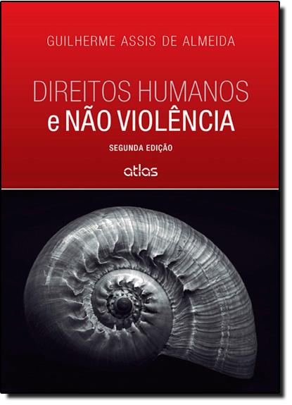 Direitos Humanos e Não Violência, livro de Guilherme Assis de Almeida