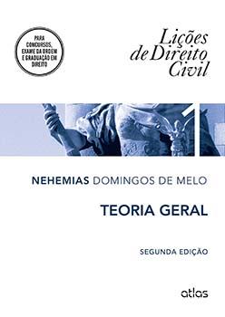 Lições de direito civil - Teoria geral - 2ª edição, livro de Nehemias Domingos de Melo