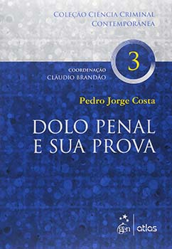 Dolo penal e sua prova, livro de Cláudio Brandão, Pedro Jorge Costa