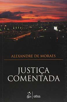Justiça comentada, livro de Alexandre de Moraes