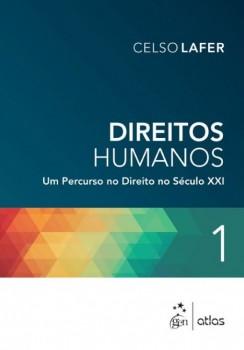 Direitos humanos - Um percurso no direito no século XXI, livro de Celso Lafer