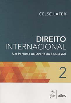 Direito internacional - Um percurso no direito no século XXI, livro de Celso Lafer