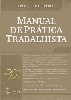 Manual de prática trabalhista - 50ª edição, livro de Aristeu de Oliveira
