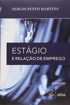 Estágio e relação de emprego - 4ª edição, livro de Sergio Pinto Martins