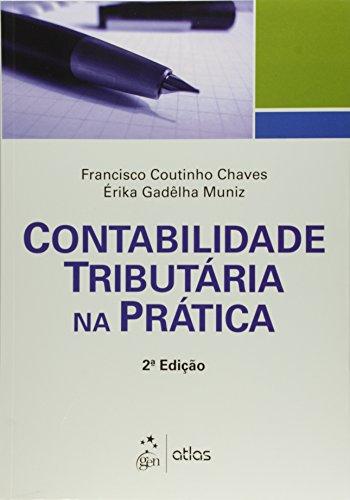 Contabilidade Tributária na Prática, livro de Francisco Coutinho Chaves