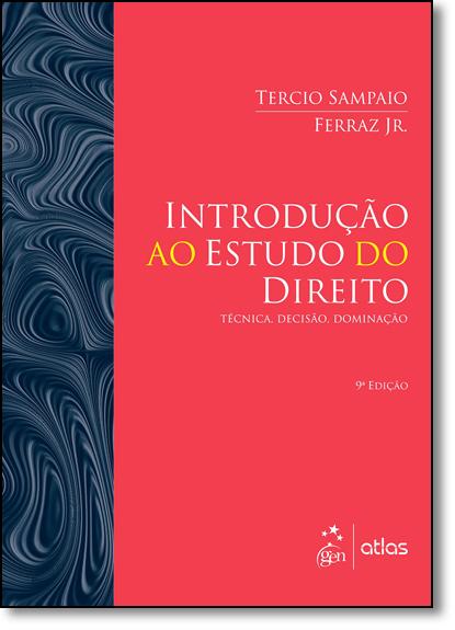 Introdução ao Estudo do Direito: Técnica, Decisão, Dominação, livro de Tercio Sampaio Ferraz Junior