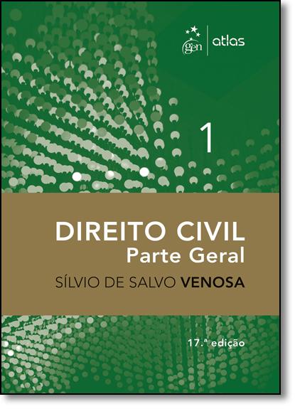 Direito Civil: Parte Geral - Vol.1, livro de Sílvio de Salvo Venosa