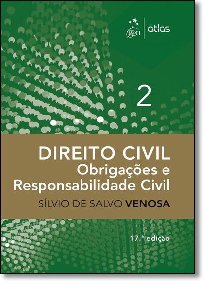 Direito Civil: Obrigações e Responsabilidade Civil - Vol.2, livro de Sílvio de Salvo Venosa