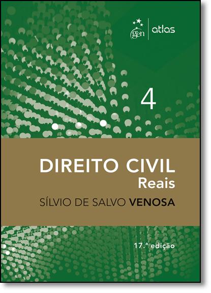 Direito Civil: Reais - Vol.4, livro de Sílvio de Salvo Venosa