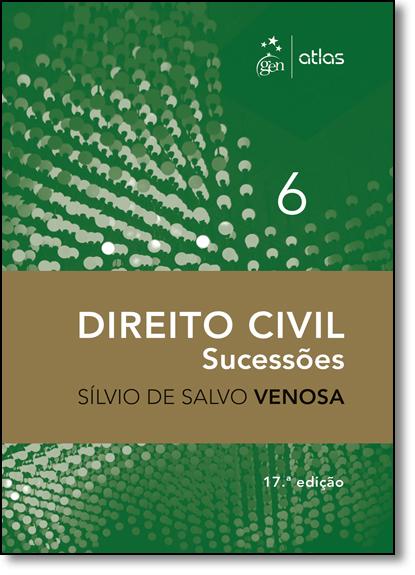 Direito Civil: Sucessões - Vol.6, livro de Sílvio de Salvo Venosa