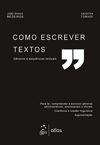 Como Escrever Textos. Gêneros e Sequências Textuais, livro de João Bosco Medeiros, Carolina Tomasi