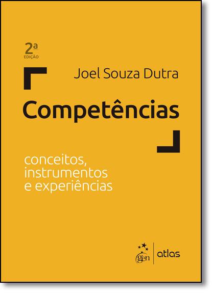 Competências: Conceitos, Instrumentos e Experiências, livro de Joel Souza Dutra