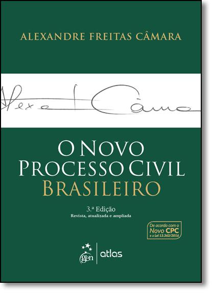 Novo Processo Civil Brasileiro, O, livro de Alexandre Freitas Câmara