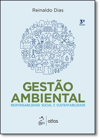 Gestão Ambiental: Responsabilidade Social e Sustentabilidade, livro de Reinaldo Dias