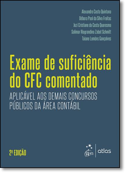 Exame de Suficiência do Cfc Comentado: Aplicável aos Demais Concursos Públicos da Área Contábil, livro de Alexandre Costa Quintana
