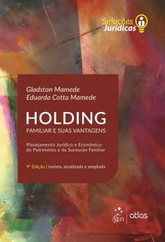Holding familiar e suas vantagens - 9ª edição, livro de Eduarda Cotta Mamede, Gladston Mamede