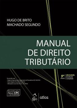 Manual de Direito Tributário - 9ª edição, livro de Hugo de Brito Machado Segundo