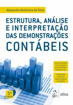 Estrutura, Análise e Interpretação das Demonstrações Contábeis - 5ª edição, livro de Alexandre Alcântara da Silva