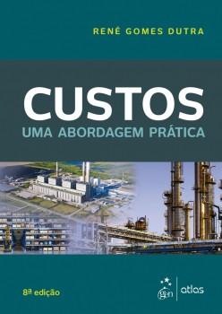 Custos - Uma abordagem prática - 8ª edição, livro de René Gomes Dutra