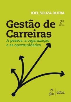 Gestão de Carreiras - A Pessoa, a Organização e as Oportunidades - 2ª edição, livro de Joel Souza Dutra