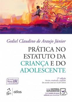 Prática no Estatuto da Criança e do Adolescente - 2ª edição, livro de Gediel Claudino de Araujo Júnior