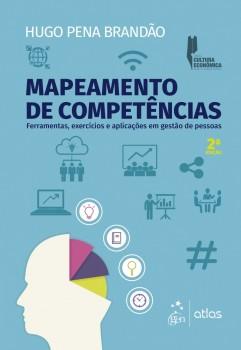 Mapeamento de competências - Ferramentas, exercícios e aplicações em gestão de pessoas - 2ª edição, livro de Hugo Pena Brandão