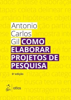 Como elaborar projetos de pesquisa - 6ª edição, livro de Antonio Carlos Gil