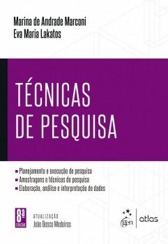 Técnicas de pesquisa - Planejamento e execução de pesquisa - Amostragens e técnicas de pesquisa - Elaboração, análise e interpretação de dados - 8ª edição, livro de Eva Maria Lakatos, Marina de Andrade Marconi