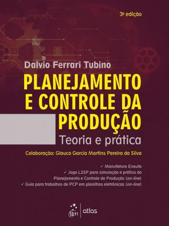 Planejamento e controle da produção - Teoria e prática - 3ª edição, livro de Dalvio Ferrari Tubino