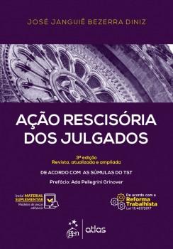 Ação rescisória dos julgados - De acordo com as súmulas do TST - 3ª edição, livro de José Janguiê Bezerra Diniz