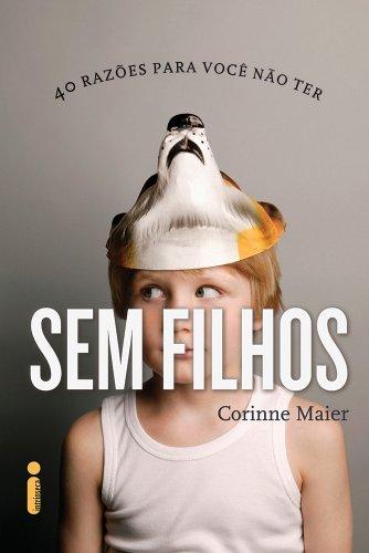 Sem filhos, livro de Corinne Maier
