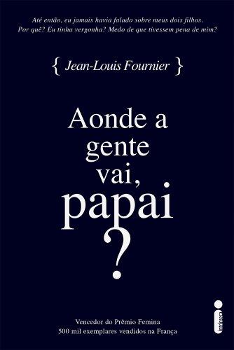 Aonde a gente vai, papai?, livro de Jean-Louis Fournier