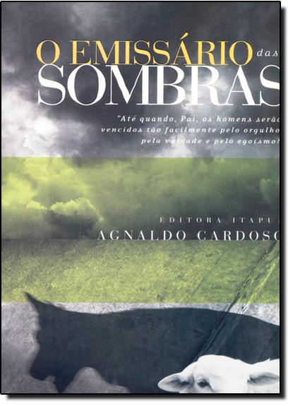 Emissário das Sombras, O, livro de Agnaldo Cardoso