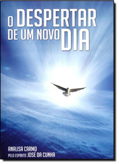 Despertar de um Novo Dia, O, livro de Analisa Carmo