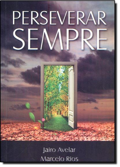 Perseverar Sempre, livro de Jairo Avelar