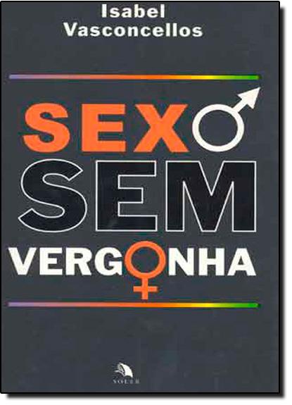 Sexo Sem Vergonha, livro de Eduardo Vasconcellos