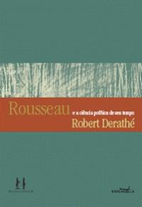 Rousseau e a ciência política de seu tempo, livro de Robert Derathé